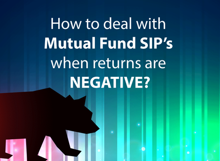 How to deal with Mutual Fund SIPs when returns are negative?