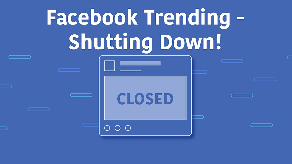 Facebook Trending is shutting down
