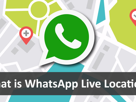 What is WhatsApp Live Location?