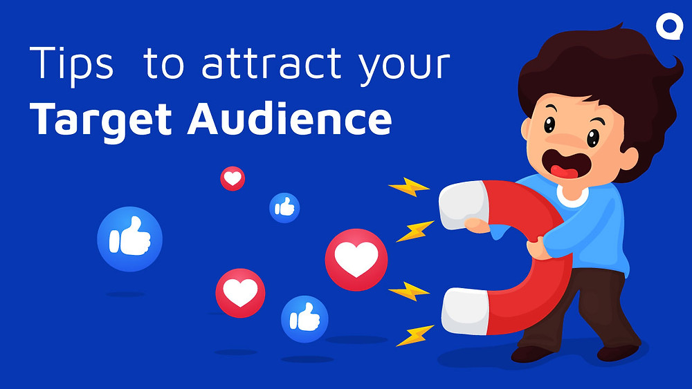 Tips  to attract your Target Audience