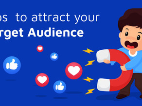 Top 4 Effective Tips to Attract your Target Audience