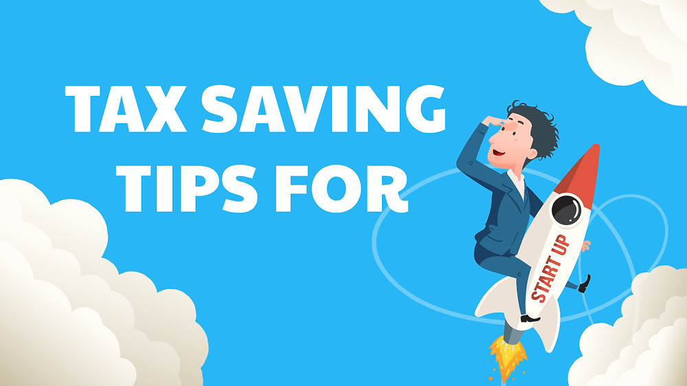 Tax Saving Tips for Startup