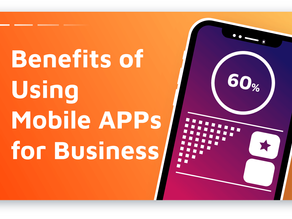 Top 7 Benefits: Why Your Business Needs a Mobile App?