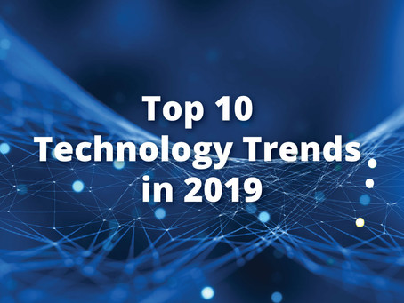 Top 10 Technology Trends to watch out for in 2019