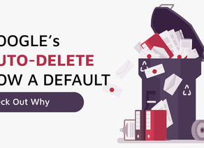 """Google's data """"auto-delete"""" to be a default feature!"""