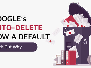"Google's data ""auto-delete"" to be a default feature!"