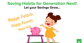 Saving Habits For Generation Next!