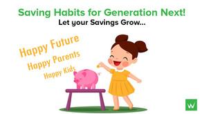 Saving Habits For Generation Next!
