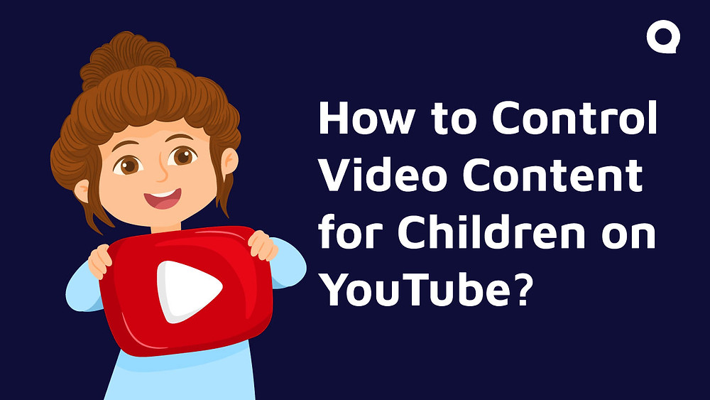 How to Control Video Content for Children on YouTube?