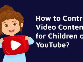 """New controls in YouTube  to help """"control """" children's content"""