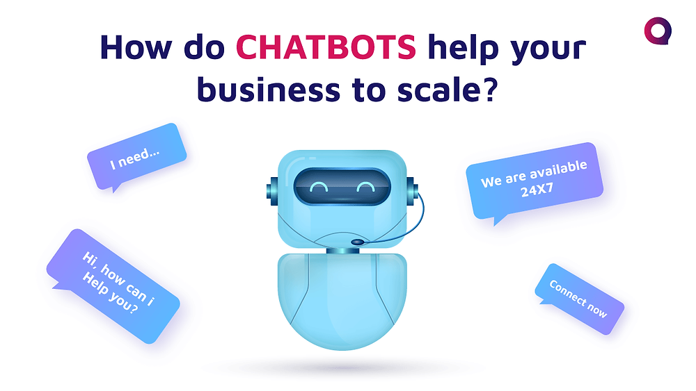How do Chatbots help your business to scale?