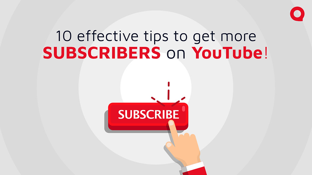 10 effective tips to get more subscribers on YouTube!
