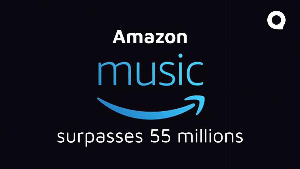 Amazon Music surpasses 55 million users!!