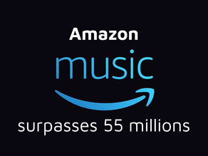 Amazon Music Surpasses 55 Million Subscribers Globally