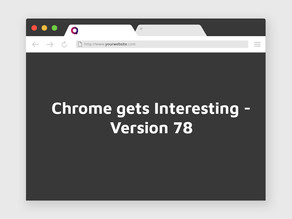 Google Launches Chrome 78 with new features!