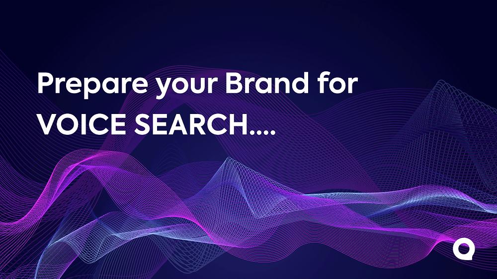 Prepare your Brand for Voice Search