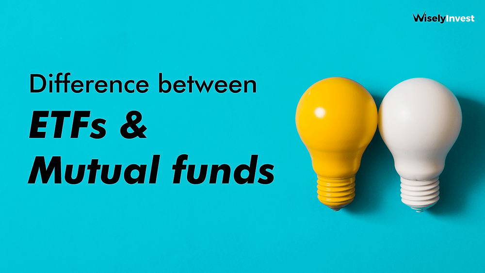 Difference between ETF and Mutual Funds