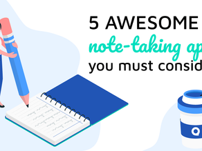 5 Awesome Note-Taking Apps you must consider!
