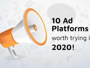 10 Ad Platforms worth trying in 2020!