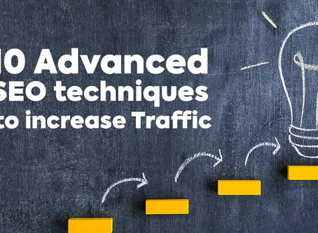10 Advanced SEO techniques to increase Traffic