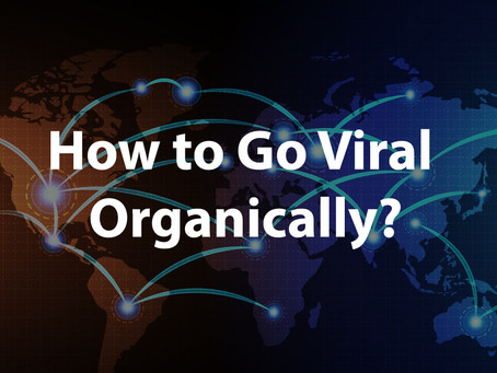How to go viral organically?