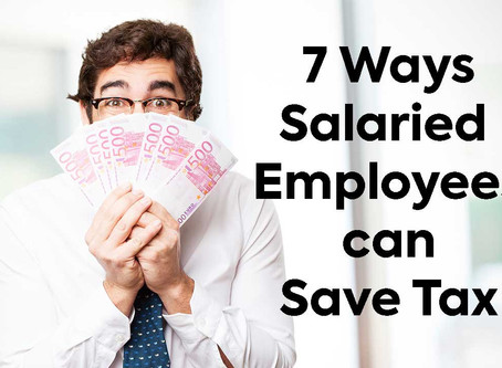 7 ways Salaried Employees can save Taxes