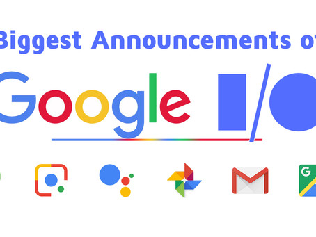 Google I/O 2018 Biggest Announcements!