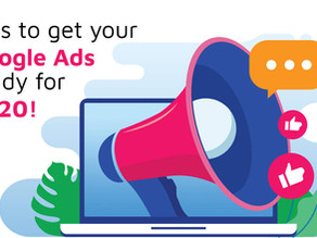 6 Tips to Get Your Google Ads Ready for 2020! (Complete Guide)