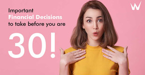 Important financial decisions to take before you are 30!