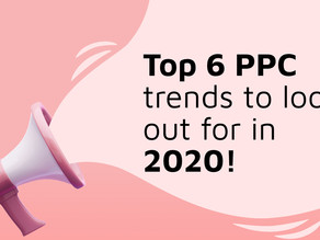 Top 6 PPC trends to look out for in 2020!
