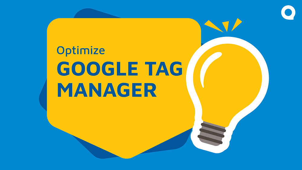 How to optimize Google Tag Manager (GTM)