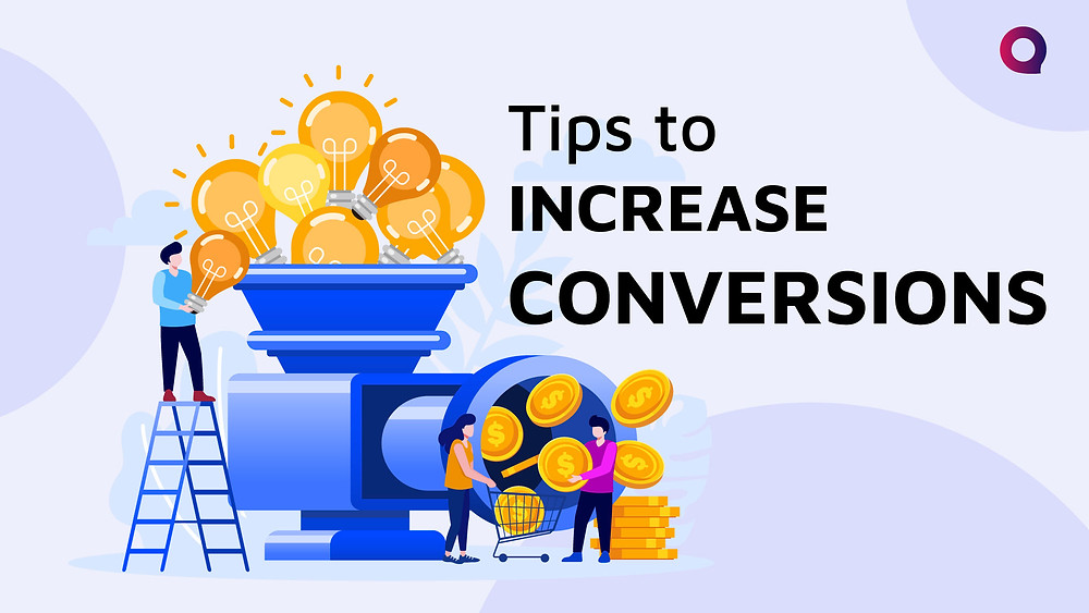 Tips to increase Conversions