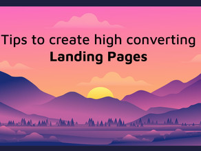6 useful tips to create high converting Landing Pages