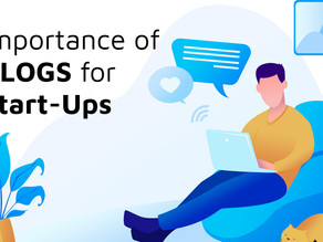 Blogging for Startups: Why Blogs are Important for Startups?