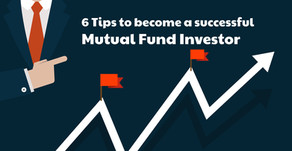 6 Tips to become a successful Mutual Fund Investor