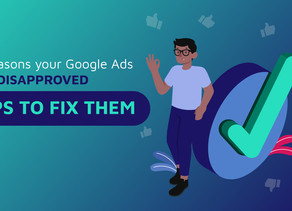 9 reasons your Google Ads are disapproved and tips to fix them
