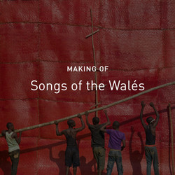 new_c_Songs_of_the_Walés_-_Making_of