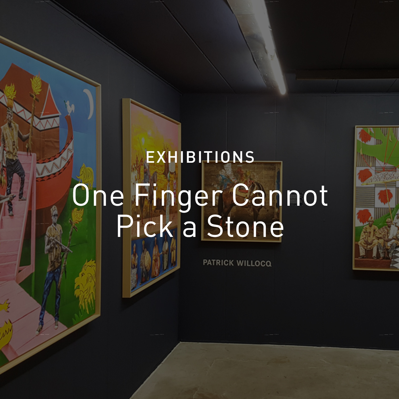 new_c_One finger cannot pick a stone - Exhibitions