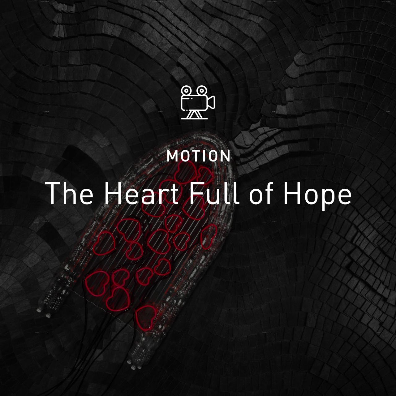 new_c_The Heart Full of Hope - Motion