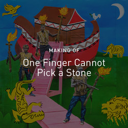 new_c_One finger cannot pick a stone - Making of