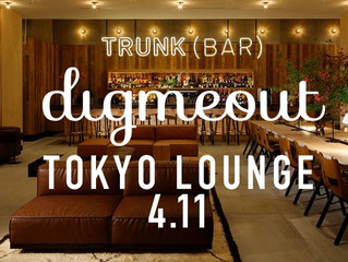 「digmeout TOKYO LOUNGE」at TRUNK (HOTEL)