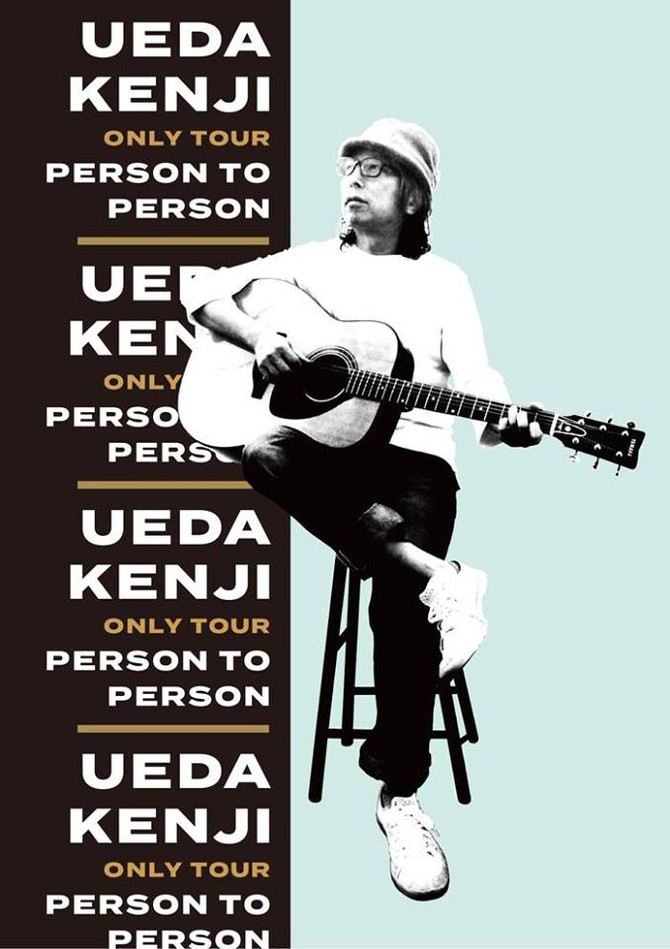 UEDA KENJI only tour ~PERSON TO PERSON~