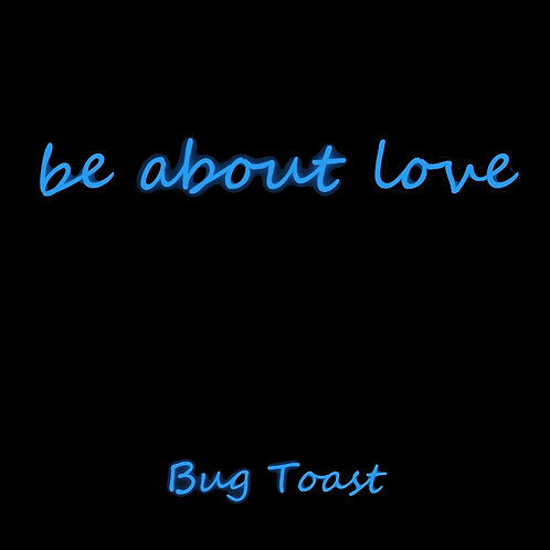 Be About Love