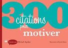 300 citations pour motiver de Michaël Aguilar édité chez Dunod