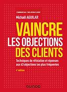 Livre Vaincre les objections des clients Michaël Aguilar édité chez Dunod