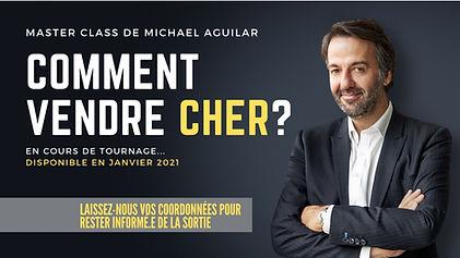 Master Classe de Michaël Aguilar COMMENT VENDRE CHER ?