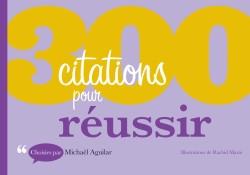 Livre 300 citations pour réussir - Michaël Aguilar -Dunod