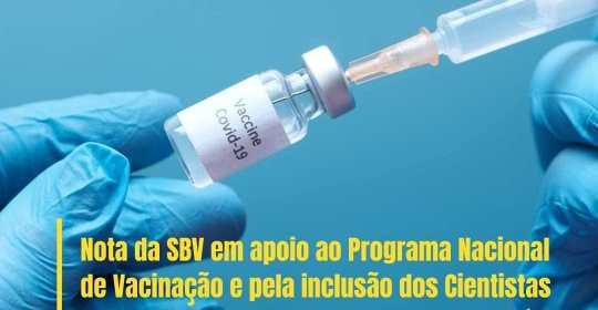 Nota da SBV em apoio ao Programa Nacional de Vacinação e pela inclusão dos Cientistas trabalhando com Covid em grupos prioritários para receber a vacinação