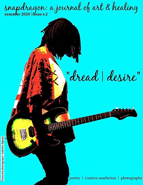 "Summer 2020, ""Dread | Desire"""