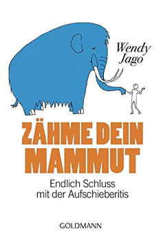 How To Manage Your Mammoth by Wendy Jago (German edition)